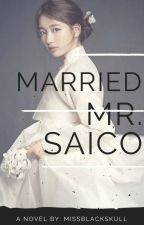 MARRIED MR. SAICO (√) by Missblackskull