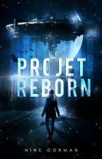 Le Projet Reborn by NiNeGorman