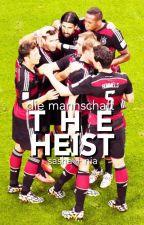 The Heist || die mannschaft by vamosbastian