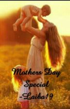 Mothers Day Special by Laiba19