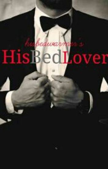His Bed Lover | #Wattys2015