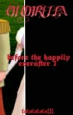 before the happily ever after 1: CINDERELLA  (SPG / Adults' fic) by tatatatata111