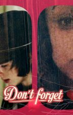 Don't Forget ( a Carl Grimes FanFiction ) by santogirl