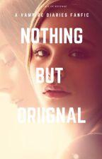 Nothing But Original by RisingHero1