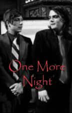 One More Night by MaryIeroWay