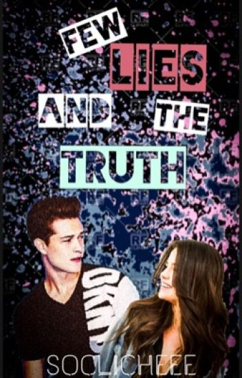 Few Lies And The Truth #WATTYS2017 {CURRENTLY EDITING}