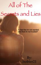 All Of The Secrets and Lies by laurenthebest_987