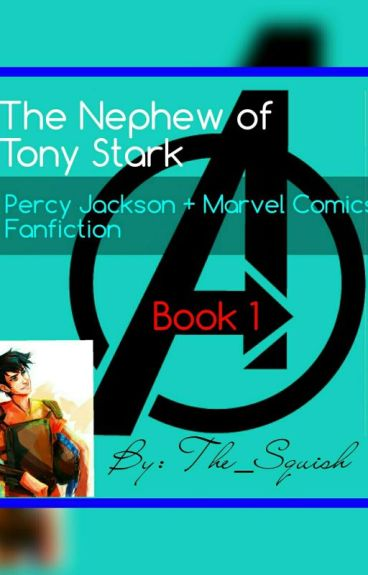 The Nephew of Tony Stark.(Avengers/Percy Jackson AU.) Book One
