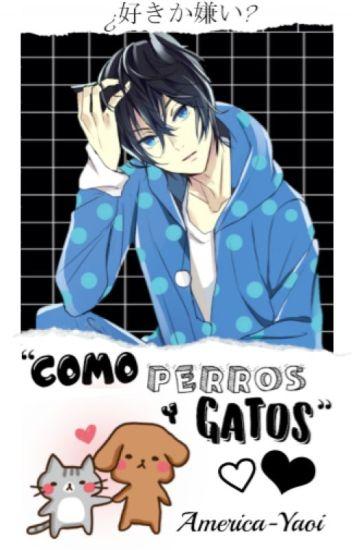 """""""Como perros y gatos"""" (YAOI-GAY)"""