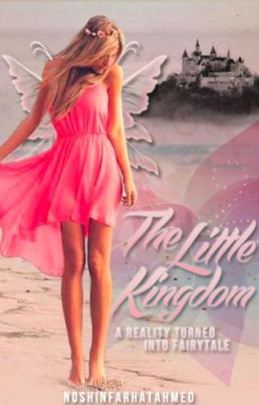 The Little Kingdom by NoshinFarhatAhmed