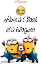 Livre à Clash et à Blagues by louly-laury