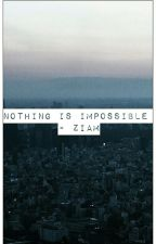 nothing is impossible |ziam| RÉÉCRITURE  by idkwziam