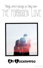 The Forbidden Love by lucaya4you