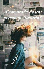 ¿Enamorada de un personaje literario? by Teli_03