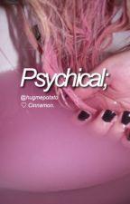 Psychical; by hugmepotato