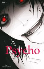 Psycho by DeathCanCome