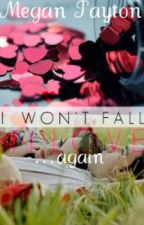 I won't fall in love...again by Candylips92