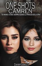 ONE SHOT'S (CAMREN) by DannySsmilex