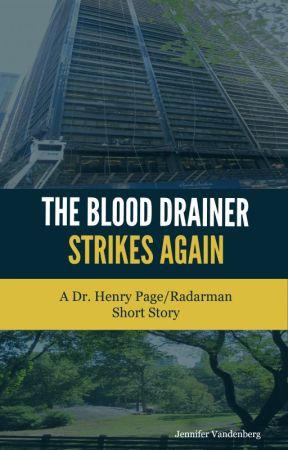 The Blood Drainer Strikes Again by JenniferVandenberg