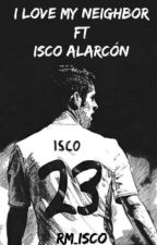 I Love My Neighbor ft Isco Alarcon by RM_Isco