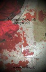 Misunderstood bxb  (completed) by Jackielovesmusic