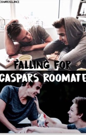 Falling For Caspar's Roommate (Caspar Lee and Joe Sugg Fan Fiction) {#Wattys2015}