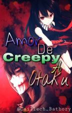 Amor de Creepy a Otaku (Jeff de Killer y tu) by Black_Moon_White