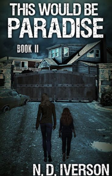 This Would Be Paradise (Book 2)-A Zombie Novel