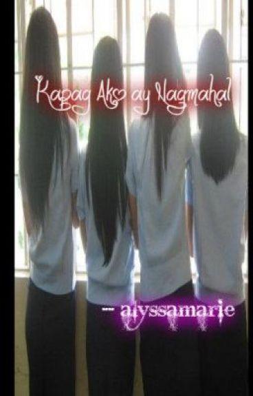 Kapag Ako ay Nagmahal.. by iam_alyssamarie