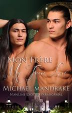 Mon Frere, My True Love Gay Story (manxman vampires twinlove) (gay stories) by SharitaAuthor