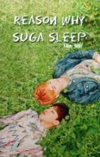 Reason Why Did Suga Sleep (Yaoi)  by V-Hope_fanfics