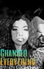 Changed Everything (Mindless Book 1) by Goldvnx