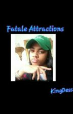 Fatale Attractions by KingDess