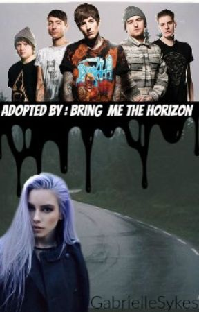Adopted by: Bring Me The Horizon by gabriellesykes