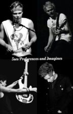 5 seconds of summer prefrences and imagines by 5sos_PATD_ATL_B182
