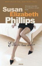 Ella es tan dulce (Susan Elizabeth Phillips) by ParkHye4