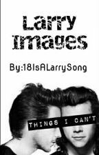 ~|Images|~|Larry|~ by 18IsALarrySong