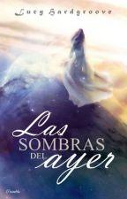 Las sombras del ayer by dreamywarriorbooks