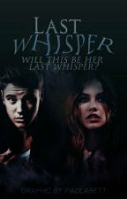 Last Whisper (segunda temporada de YFC) by mystratfordhero