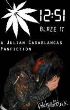12:51 Blaze It ( Julian Casablancas Fic ) by bulletproofblack