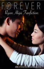 Forever - Ryan Higa Fanfiction (SEQUEL) by ExtremeUsername
