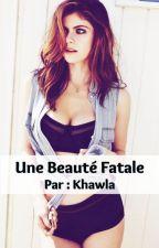 Une beauté fatale by Khawla1230
