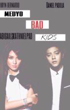 Medyo Bad Kids by AbigailsKathNielPad