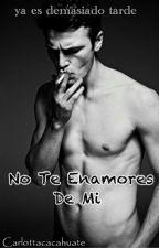 No te enamores de mi  by carlottacacahuate