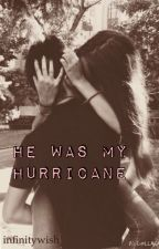 He was my hurricane by infinitywish