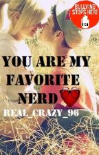 You are my favorite nerd ♥  by Real_Crazy_96
