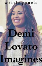 Demi Lovato Imagines by writingpunk