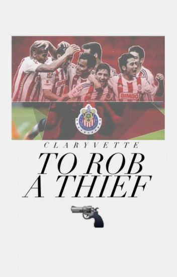 To Rob a Thief || chivas