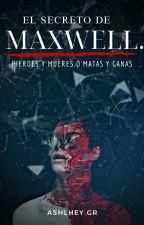 EL SECRETO DE MAXWELL (EDITANDO)  by AshlheyG