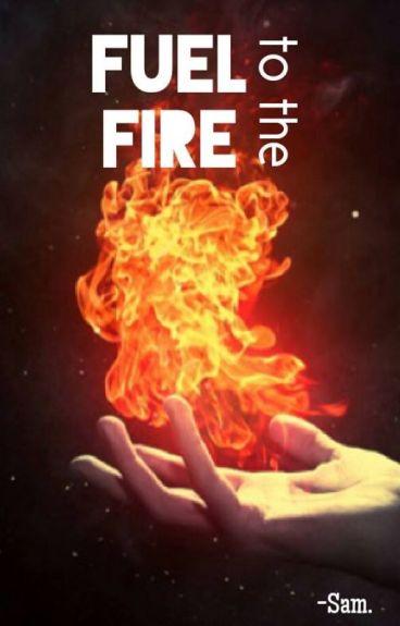 Fuel to the fire || Sheo [Re-escribiendo]